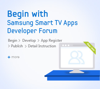 You can start creating your Samsung Smart TV Application with the process in the Beginnig for Smart TV menu.